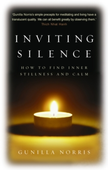 Inviting Silence : How to Find Inner Stillness and Calm, Paperback Book