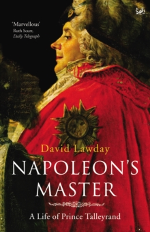 Napoleon's Master : A Life of Prince Talleyrand, Paperback Book
