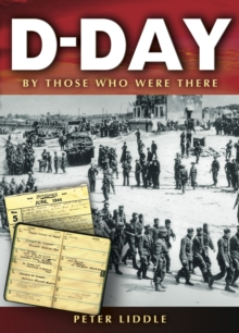 D-Day : By Those Who Were There, Paperback Book