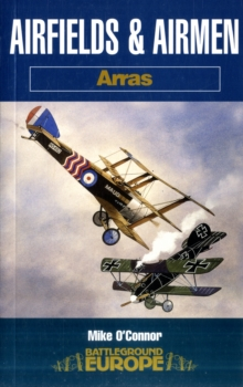 Airfields and Airmen - Arras, Paperback / softback Book