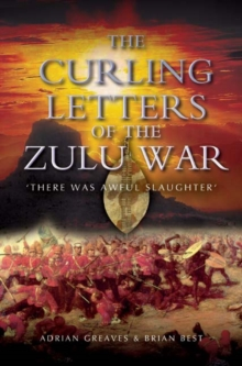 The Curling Letters of the Zulu War : There Was Awful Slaughter, Paperback / softback Book
