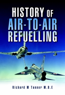 History of Air-to-Air Refuelling, Hardback Book
