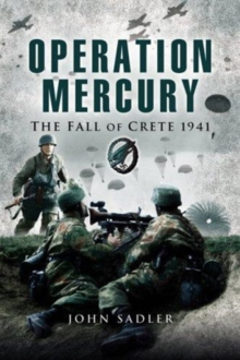 Op Mercury, The Fall of Crete 1941, Hardback Book