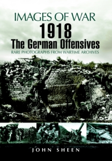 1918 The German Offensives, Paperback Book