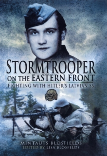 Stormtrooper on the Eastern Front : Fighting with Hitler's Latvian SS, Hardback Book