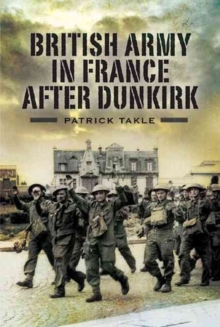 British Army in France After Dunkirk, Hardback Book