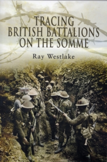 Tracing British Battalions on the Somme, Paperback / softback Book