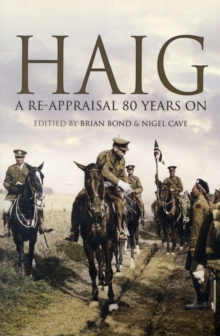 Haig : A Re-appraisal 70 Years on, Paperback / softback Book