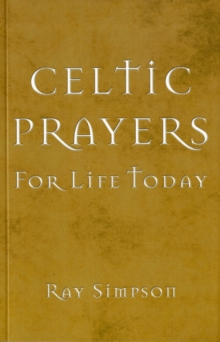 CELTIC PRAYERS FOR LIFE TODAY, Paperback Book