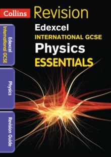 Edexcel International GCSE Physics : Revision Guide, Paperback Book