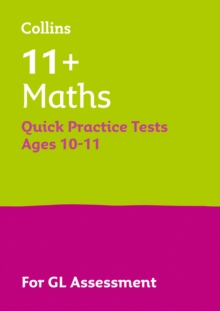 11+ Maths Quick Practice Tests Age 10-11 for the GL Assessment tests, Paperback / softback Book