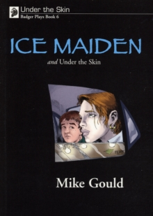 Under the Skin : Badger Plays for KS3 Ice Maiden and Under the Skin Bk. 6, Paperback Book