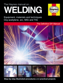 The Haynes Manual On Welding, Hardback Book