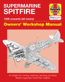 Spitfire Manual : An insight into owning, restoring, servicing and flying Britain's legendary World War II fighter, Hardback Book