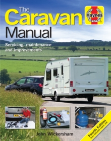 The Caravan Manual : Servicing, maintenance and improvements, Hardback Book