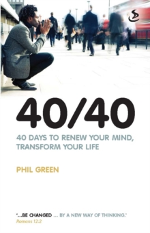 40/40 : 40 Days to Renew Your Mind, Transform Your Life, Paperback Book