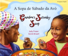 Grandma's Saturday Soup in Portuguese and English, Paperback Book
