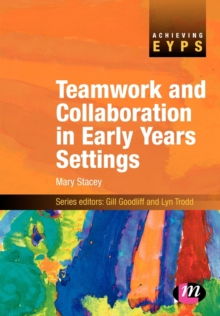 Teamwork and Collaboration in Early Years Settings, Paperback Book
