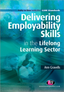 Delivering Employability Skills in the Lifelong Learning Sector, Paperback / softback Book