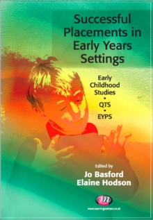Successful Placements in Early Years Settings, Paperback / softback Book