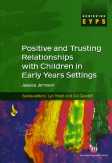 Positive and Trusting Relationships with Children in Early Years Settings, Paperback / softback Book