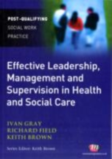 Effective Leadership, Management and Supervision in Health and Social Care, PDF eBook
