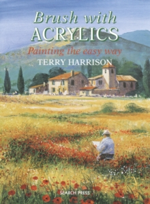 Brush with Acrylics : Painting the Easy Way, Paperback Book
