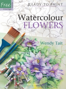 Ready to Paint: Watercolour Flowers, Paperback Book