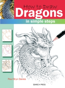 How to Draw: Dragons : In Simple Steps, Paperback Book