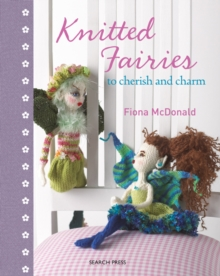 Knitted Fairies : To Cherish and Charm, Hardback Book