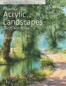 Painting Acrylic Landscapes the Easy Way : Brush with Acrylics 2, Paperback / softback Book