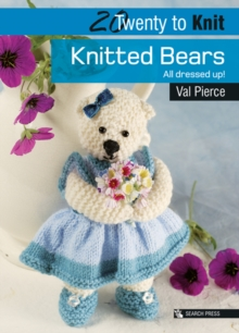 Twenty to Make: Knitted Bears : All Dressed Up!, Paperback Book