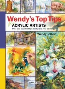 Wendy's Top Tips for Acrylic Artists, Spiral bound Book