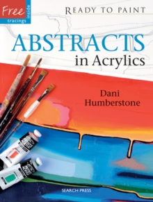 Ready to Paint: Abstracts in Acrylics, Paperback / softback Book