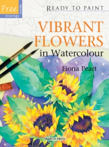 Ready to Paint: Vibrant Flowers in Watercolour, Paperback Book