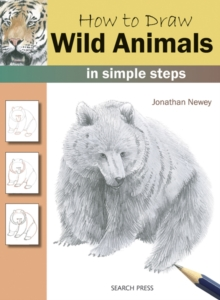 How to Draw: Wild Animals : In Simple Steps, Paperback Book