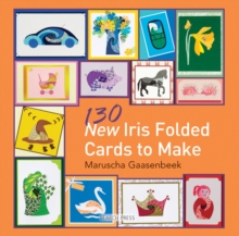 130 New Iris Folded Cards to Make, Paperback Book
