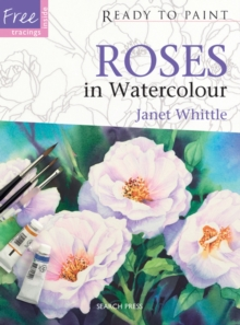 Ready to Paint: Roses in Watercolour, Paperback Book