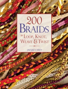 200 Braids to Loop, Knot, Weave & Twist, Paperback Book