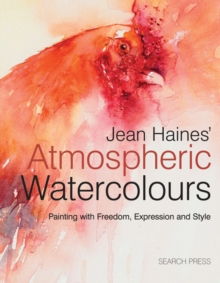 Jean Haines' Atmospheric Watercolours : Painting with Freedom, Expression and Style, Hardback Book