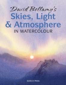 David Bellamy's Skies, Light and Atmosphere in Watercolour, Paperback Book