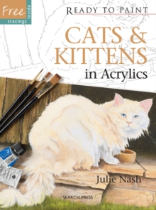 Ready to Paint: Cats & Kittens : In Acrylics, Paperback Book