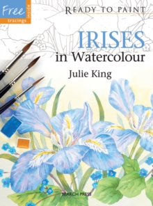 Ready to Paint: Irises : In Watercolour, Paperback Book