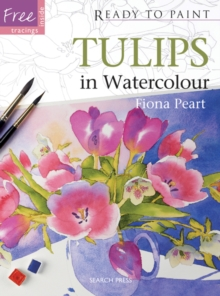 Ready to Paint: Tulips : In Watercolour, Paperback / softback Book