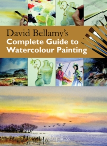 David Bellamy's Complete Guide to Watercolour Painting, Paperback / softback Book