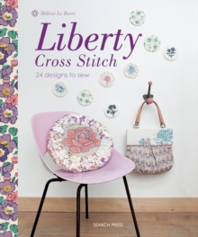 Liberty Cross Stitch : 24 Designs to Sew, Paperback / softback Book