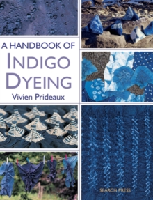 A Handbook of Indigo Dyeing : Re-Issue, Paperback / softback Book