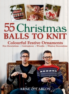 55 Christmas Balls to Knit : Colourful Festive Ornaments, Paperback / softback Book