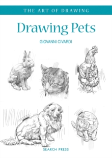 Art of Drawing: Drawing Pets : Dogs, Cats, Horses and Other Animals, Paperback Book
