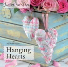 Love to Sew: Hanging Hearts, Paperback Book